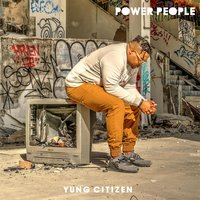 Power People — Yung Citizen