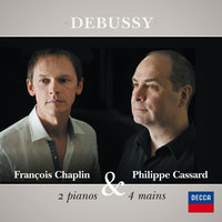 Debussy : 2 pianos & 4 mains — Philippe Cassard, François Chaplin