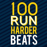 100 Run Harder Beats — Running Songs Workout Music Club, Running Songs Workout Music Trainer, Running Music Academy, Running Music Academy|Running Songs Workout Music Club|Running Songs Workout Music Trainer