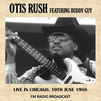 Live in Chicago, 1988 (Fm Radio Broadcast) — Otis Rush