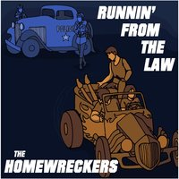 Runnin' from the Law — The Homewreckers