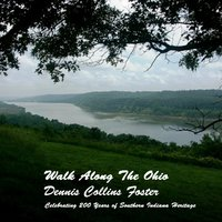 Walk Along the Ohio — Dennis Collins Foster
