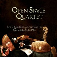 Claude Bolling: Suite n. 2 for Flute and Jazz Piano Trio — Open Space Quartet