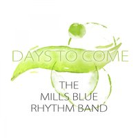 Days To Come — The Mills Blue Rhythm Band, Billy Banks & His Orchestra, Baron Lee & The Blue Rhythm Band, Baron Lee & His Blue Rhythm Band, The Mills Blue Rhythm Band, Baron Lee & His Blue Rhythm Band, Billy Banks & His Orchestra, Baron Lee & The Blue Rhythm Band