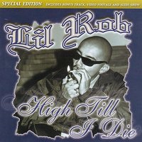High Till I Die Special Edition — Lil Rob