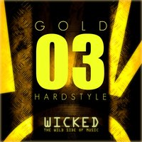 Wicked Hardstyle Gold 03 — сборник