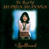 Spellbound: The Best of Sharon Shannon — Sharon Shannon