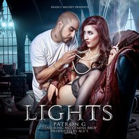 Lights (feat. Bbop & Big Gemini) — Patron G., Big Gemini, BBOP
