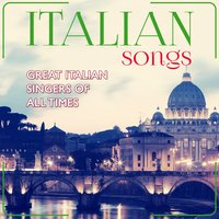 Italian Songs. Great Italian Singer of All Time — сборник