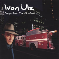 Songs From the Old School — Ivan Ulz