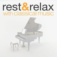 Rest & Relax with Classical Music — Classical Sleep Music, Easy Listening Music Club, Sleep Baby Sleep & Classical Lullabies, Classical Sleep Music|Easy Listening Music Club|Sleep Baby Sleep & Classical Lullabies