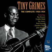 The Complete Tiny Grimes 1950-1954 - Vol.3 — Red Prysock, Tiny Grimes, Ike Isaacs, Freddie Redd, Claudine Clark, John Hardee