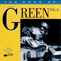 The Best Of Grant Green, Vol. 2 — Grant Green