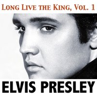 Long Live the King, Vol. 1 — Elvis Presley