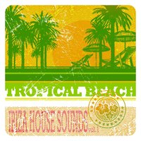 Tropical Beach Ibiza, House Sounds, Vol. 1 — сборник