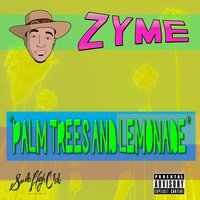 Palm Trees and Lemonade — Zyme