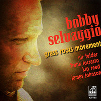 Grass Roots Movement — James Johnson, Nir Felder, Frank LoCrasto, Bobby Selvaggio, Kip Reed