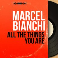All the Things You Are — Marcel Bianchi