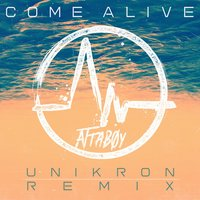 Come Alive — Attaboy