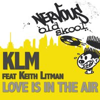 Love Is In The Air feat. Keith Litman — KLM
