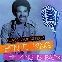 Classic Songs from Ben E. King - The King Is Back — Ben E. King