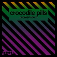 Promeristem — Crocodile Pills