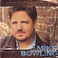 Where I Stand — Mike Bowling