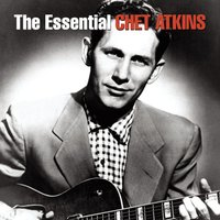 The Essential Chet Atkins — Chet Atkins