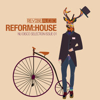 Reform:House Issue 1 - Nu Disco Selection — сборник
