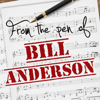 From the Pen of Bill Anderson — Connie Smith