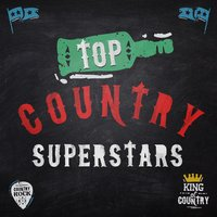 Top Country Superstars — Country Hit Superstars, Top Country All-Stars, Country Nation, Top Country All-Stars|Country Hit Superstars|Country Nation