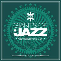 Giants of Jazz - Alto Saxophone, Vol. 1 — сборник