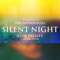The Anthologies: Silent Night — Elvis Presley