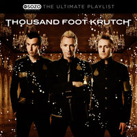 The Ultimate Playlist — Thousand Foot Krutch