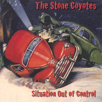 Situation Out of Control — The Stone Coyotes