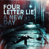 A New Day — Four Letter Lie