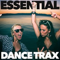 Essential Dance Trax — Ultimate Dance Hits, Dance Hits 2014, Ultimate Fitness Playlist Power Workout Trax, Dance Hits 2014|Ultimate Dance Hits|Ultimate Fitness Playlist Power Workout Trax