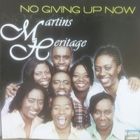 No Giving Up Now — Martins Heritage