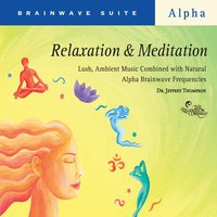 Relaxation & Meditation — Dr. Jeffrey Thompson