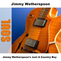 Jimmy Wetherspoon's Just A Country Boy — Jimmy Wetherspoon