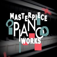 Masterpiece Piano Works — Solo Piano Classics