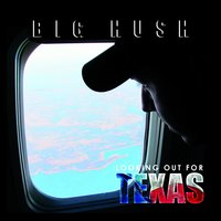 Looking out for Texas — Big Hush