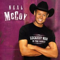 The Luckiest Man In The World — Neal Mccoy