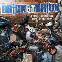 This World, My Enemy — Brick By Brick
