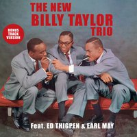The New Billy Taylor Trio — Ed Thigpen, Billy Taylor, Earl May
