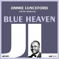 Blue Heaven — Jimmie Lunceford And His Orchestra