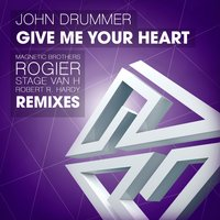 Give Me Your Heart — John Drummer