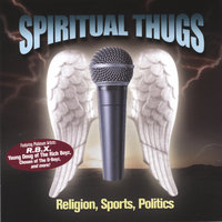 Religion, Sports, Politics — Spiritual Thugs