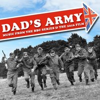 Dad's Army… Music from the BBC T.V. Series and 2016 Movie — сборник