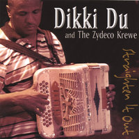 Straighten It Out — Dikki Du and the Zydeco Krewe